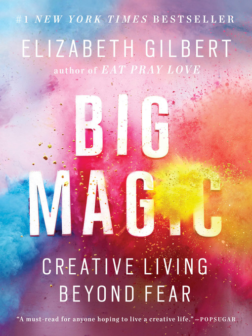 Title details for Big Magic by Elizabeth Gilbert - Wait list